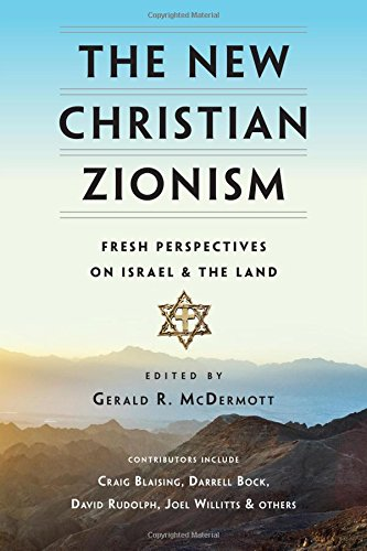 Book Cover The New Christian Zionism: Fresh Perspectives on Israel and the Land