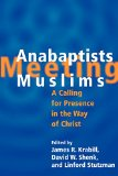 Book Cover Anabaptists Meeting Muslims: A Calling for Presence in the Way of Christ