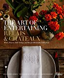 Book Cover The Art of Entertaining Relais & Châteaux: Menus, Flowers, Table Settings, and More for Memorable Celebrations