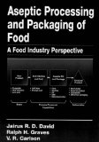 Book Cover Aseptic Processing and Packaging of Food and Beverages: Desktop Reference for Food Industry Practioners (Contemporary Food Science)