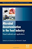 Book Cover Microbial Decontamination in the Food Industry: Novel Methods and Applications (Woodhead Publishing Series in Food Science, Technology and Nutrition)