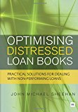 Book Cover Optimising Distressed Loan Books: Practical solutions for dealing with non-performing loans