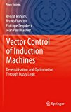 Book Cover Vector Control of Induction Machines: Desensitisation and Optimisation Through Fuzzy Logic (Power Systems)