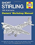 Book Cover Short Stirling 1939-48 (all marks): An insight into the design, construction and operation of the RAF's first four-engine heavy bomber of the Second World War (Owners' Workshop Manual)