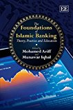 Book Cover The Foundations of Islamic Banking: Theory, Practice and Education