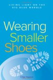 Book Cover Wearing Smaller Shoes: Living Light on the Big Blue Marble