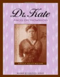 Book Cover Dr. Kate: Angel on Snowshoes (Badger Biographies Series)