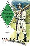 Book Cover Shoeless Joe Jackson Comes to Iowa: Stories