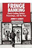 Book Cover Fringe Banking: Check-Cashing Outlets, Pawnshops, and the Poor