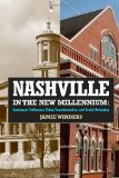 Book Cover Nashville in the New Millennium: Immigrant Settlement, Urban Transformation, and Social Belonging
