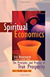 Book Cover Spiritual Economics: The Principles and Process of True Prosperity