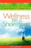 Book Cover Wellness on a Shoestring: Seven Habits for a Healthy Life