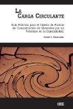 Book Cover La Carga Circulante: Guía Práctica para el Diseño de Plantas de Concentración de Minerals por un Veterano en la Especialidad (Spanish Edition)