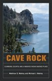 Book Cover Cave Rock: Climbers, Courts, and a Washoe Indian Sacred Place