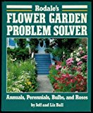 Book Cover Rodale's Flower Garden Problem Solver: Annuals, Perennials, Bulbs, and Roses