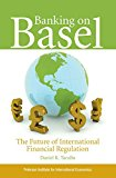 Book Cover Banking on Basel: The Future of International Financial Regulation