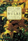 Book Cover Gardening with Bulbs: A Practical and Inspirational Guide