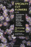 Book Cover Specialty Cut Flowers: The Production of Annuals, Perennials, Bulbs, and Woody Plants for Fresh and Dried Cut Flowers