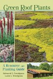 Book Cover Green Roof Plants: A Resource and Planting Guide