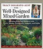Book Cover The Well-Designed Mixed Garden: Building Beds and Borders with Trees, Shrubs, Perennials, Annuals, and Bulbs