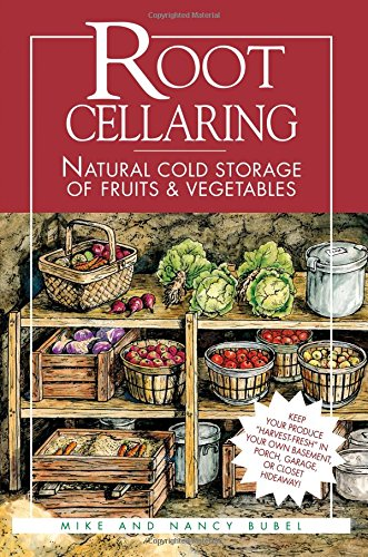 Book Cover Root Cellaring: Natural Cold Storage of Fruits & Vegetables