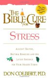 Book Cover The Bible Cure for Stress: Ancient Truths, Natural Remedies and the Latest Findings for Your Health Today (Bible Cure Series)