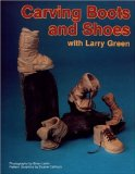 Book Cover Carving Boots and Shoes With Larry Green