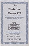 Book Cover The Elizabethan Theatre VIII: Papers given at the Eighth International Conference on Elizabethan Theatre Held at the University of Waterloo, Ontario, in July 1979