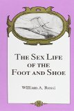 Book Cover The Sex Life of the Foot and Shoe