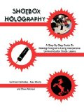 Book Cover Shoebox Holography: A Step-By-Step Guide to Making Holograms Using Inexpensive Semiconductor Diode Lasers
