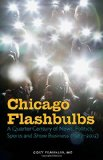 Book Cover Chicago Flashbulbs: A Quarter Century of News, Politics, Sports, and Show Business (1987-2012)