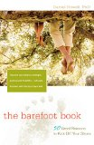 Book Cover The Barefoot Book: 50 Great Reasons to Kick Off Your Shoes