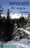 Book Cover Snowshoe Routes: Oregon