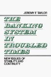 Book Cover The Banking System in Troubled Times: New Issues of Stability and Continuity (Contributions to the Study of World)