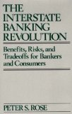 Book Cover The Interstate Banking Revolution: Benefits, Risks, and Tradeoffs for Bankers and Consumers (American Literature; 9)