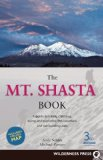 Book Cover Mt. Shasta Book: Guide to Hiking, Climbing, Skiing & Exploring the Mtn & Surrounding Area (3rd Edition)