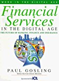 Book Cover Financial Services in the Digital Age: The Future of Banking, Finance and Insurance (Work in the Digital Age)