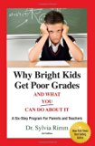 Book Cover Why Bright Kids Get Poor Grades And What You Can Do About It: A Six-Step Program for Parents and Teachers