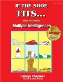 Book Cover If the Shoe Fits . . .: How to Develop Multiple Intelligences in the Classroom