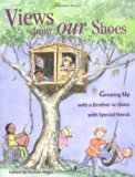Book Cover Views from Our Shoes: Growing Up with a Brother or Sister with Special Needs