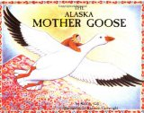 Book Cover The Alaska Mother Goose: And Other North Country Nursery Rhymes (PAWS IV)