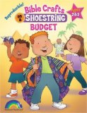 Book Cover BIBLE CRAFTS ON A SHOESTRING BUDGET -- AGES 2 & 3