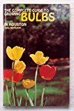 Book Cover The Complete Guide to Growing Bulbs in Houston