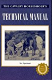 Book Cover The Cavalry Horseshoer's Technical Manual (War Department Technical Manual, Tm 2-220.)