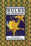 Book Cover Bulbs for Indoors: Year-Round Windowsill Splendor (Brooklyn Botanic Garden Series, Handbook No. 148)