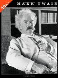 Book Cover Mark Twain: 10 Books in 1. The Adventures of Tom Sawyer, Tom Sawyer Abroad, Tom Sawyer, Detective, Huckleberry Finn, Life On The Mississippi, The ... Court, Roughing It, and Following The Equator