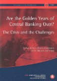 Book Cover Are the Golden Years of Central Banking Over? The Crisis and the Challenges (Geneva Reports on the World Economy, No. 10)