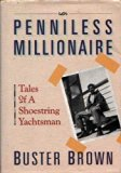 Book Cover Penniless Millionaire: Tales of a Shoestring Yachtsman