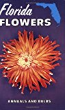 Book Cover Florida Flowers: Annuals and Bulbs