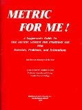 Book Cover Metric for Me!: A Layperson's Guide to the Metric System for Everyday Use With Exercises, Problems, and Estimations (With Metric Chart)